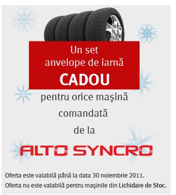 Un set anvelope de iarna CADOU pentru orice masina comandata  de la Alto Syncro. Oferta este valabila pana la data de 30 noiembrie 2011