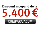 Discount incepand de la 5.400 €! Cumpara acum!