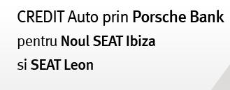 CREDIT Auto prin Porsche Bank pentru Noul SEAT Ibiza Si SEAT Leon