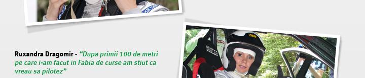 """Ruxandra Dragomir - """"Dupa primii 100 de metri pe care i-am facut in Fabia de curse am stiut ca vreau sa pilotez"""""""