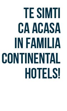 Te simti ca acasa in familia Continental Hotels!
