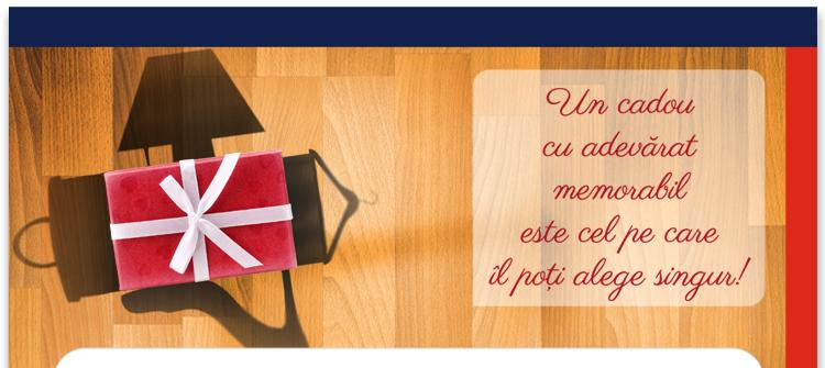 Un cadou cu adevarat memorabil este cel pe care il poti aLege singur!